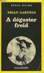 Collection : Serie Noire N° 1764 A Deguster Froid - Couverture - Format classique