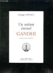 Un Enfant Eternel Gandhi. - Couverture - Format classique