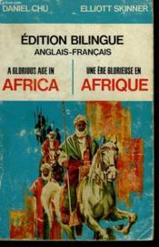 Une Ere Glorieuse En Afrique / A Glorious Age In Africa Edition Bilingue : Anglais - Francais. - Couverture - Format classique