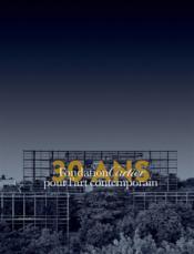 Fondation Cartier ; trente ans pour l'art contemporain t.1 - Couverture - Format classique