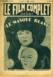 Le Film Complet Du Jeudi N° 771 - 9eme Annee - Le Masque Blanc - Couverture - Format classique