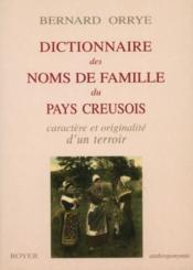 Dictionnaire des noms de famille du pays creusois ; caratère et originalité d'un terroir - Couverture - Format classique