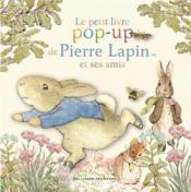 Le petit livre pop-up de Pierre Lapin et ses amis - Couverture - Format classique