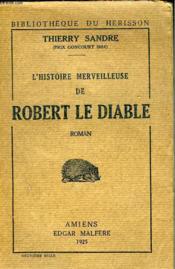 L Histoire Merveilleuse De Robert Le Diable - Couverture - Format classique