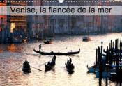Venise, la fiancee de la mer (calendrier mural 2019 din a3 horizontal) - carnaval et regata storica - Couverture - Format classique