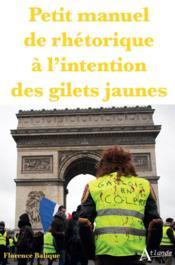 Petit manuel de rhetorique à l'intention des gilets jaunes - Couverture - Format classique