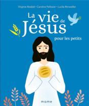 La vie de Jésus pour les petits - Couverture - Format classique