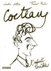 Cocteau, l'enfant terrible - Couverture - Format classique