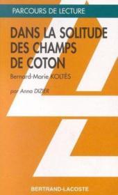 Dans la solitude des champs de coton, de Bernard-Marie Koltès - Couverture - Format classique