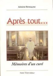 Apres Tout ; Memoire D'Un Cure - Couverture - Format classique