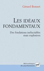 Les idéaux fondamentaux ; des fondations inéluctables mais explosives - Couverture - Format classique