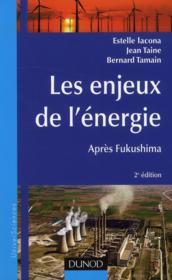 Les enjeux de l'énergie ; après Fukushima (2e édition) - Couverture - Format classique