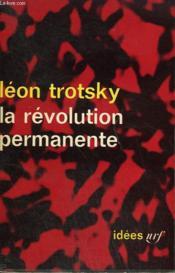 La Revolution Permanente. ( 1928 - 1931 ) . Collection : Idees N° 56 - Couverture - Format classique