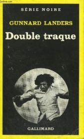 Collection : Serie Noire N° 1765 Double Traque - Couverture - Format classique