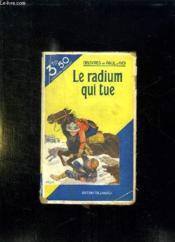 Le Radium Qui Tue. - Couverture - Format classique