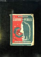 La Guerre Des Perles. - Couverture - Format classique