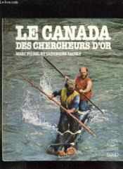 Le Canada Des Chercheurs D Or. - Couverture - Format classique