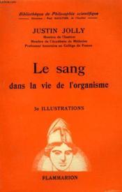 Le Sang Dans La Vie De L'Organisme. Collection : Bibliotheque De Philosophie Scientifique. - Couverture - Format classique