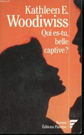 Qui es-tu belle captive ? - Couverture - Format classique