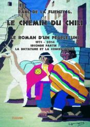 Le chemin du Chili ; le roman d'un peuple uni t.2 - Couverture - Format classique