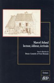 Marcel arland lecteur editeur ecrivain - Couverture - Format classique