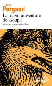 La tragique aventure de Goupil et autres contes animaliers - Couverture - Format classique