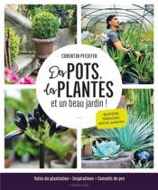 Des pots, des plantes et un beau jardin ! - Couverture - Format classique