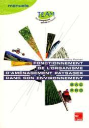 Fonctionnement de l'organisme d'amenagement paysager dans son environnement (coll. team) - Couverture - Format classique
