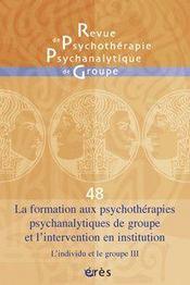 La formation aux psychothérapies psychanalytiques de groupe et l'intervention en institution - Intérieur - Format classique