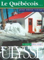Le Quebecois Pour Mieux Voyager - Couverture - Format classique