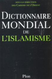 Dictionnaire mondial de l'islamisme - Couverture - Format classique