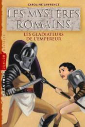 Les mystères romains t.8 ; les gladiateurs de l'empereur - Couverture - Format classique