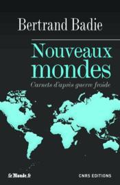 Nouveaux mondes ; carnets d'après guerre froide - Couverture - Format classique