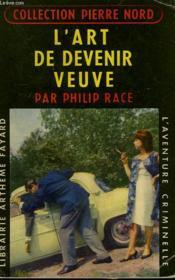 L'Art De Devenir Veuve. Collection L'Aventure Criminelle N° 89. - Couverture - Format classique