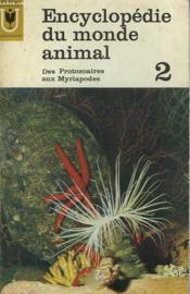 Encyclopedie Du Monde Animal - 2 - Des Protozoaires Aux Myriapodes - Couverture - Format classique