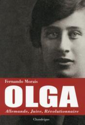 Olga ; allemande, juive, révolutionnaire - Couverture - Format classique