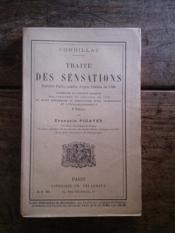 TRAITE DES SENSATIONS première partie publiée d'après l'édition de 1798 Augmentée de l'extrait raisonné des variantes de l'édition de 1754, de notes historiques et explicatives d'une introduction et d'éclaircissements par François PICAVET - Couverture - Format classique