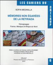 Memoires non egarees la retirada et temoignages france mexique et afrique du no - Couverture - Format classique