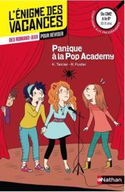 L'ENIGME DES VACANCES PRIMAIRE T.9 ; panique à la Pop Academy ; du CM2 à la 6e ; 10/11 ans - Couverture - Format classique