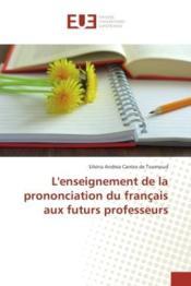 L'enseignement de la prononciation du francais aux futurs professeurs - Couverture - Format classique
