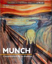 Munch ; l'expression de la douleur - Couverture - Format classique