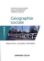Géographie sociale ; approches, concepts, exemples - Couverture - Format classique