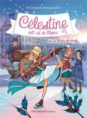 Célestine, petit rat de l'Opéra T.10 ; la féerie de Noël - Couverture - Format classique