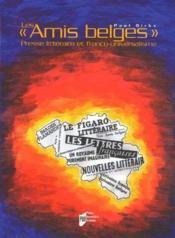 Les « amis belges » presses litteraire et franco-universalisme - Couverture - Format classique