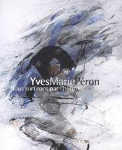 Yves Marie Péron ; nous sortirons par l'horizon - Intérieur - Format classique