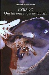 Cyrano - Qui Fut Tout Et Qui Ne Fut Rien - Intérieur - Format classique