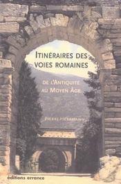 Itinéraires des voies romaines de l'antiquité au haut moyen âge - Intérieur - Format classique