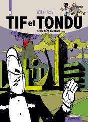 Tif et Tondu ; INTEGRALE VOL.5 ; Choc mène la danse - Couverture - Format classique
