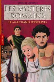 Les mystères romains t.9 ; le marchand d'esclaves - Couverture - Format classique