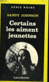 Collection : Serie Noire N° 1767 Certains Les Aiment Jeunettes - Couverture - Format classique